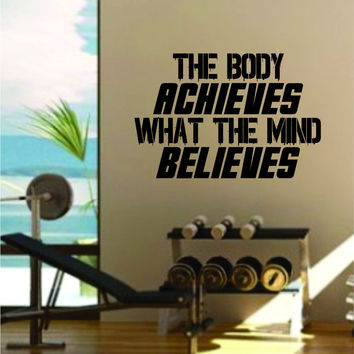The Body Achieves Quote Fitness Health Work Out Gym Decal Sticker Wall Vinyl Art Wall Room Decor Weights Motivation Inspirational