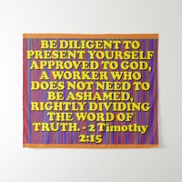 Bible verse from 2 Timothy 2:15. Tapestry
