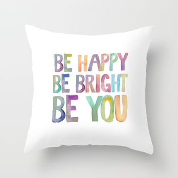 PRINTABLE ART,Be Happy,Be bright,Be You,Be Happy Sign,Inspirational Quote,MOTIVATIONAL  Watercolor Throw Pillow by NathanMooreDesigns