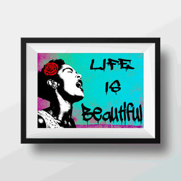 Banksy Print tribute Life is Beautiful print , Banksy original  Street Art, Stencil Art, Urban Art Grafiiti Poster Print