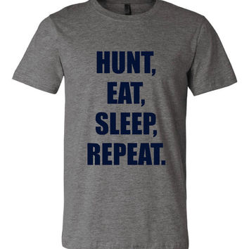 Hunt Eat Sleep Repeat Awesome Graphic T Shirt For Hunters Mens Womans And Youth Sizes Hunt Eat Sleep