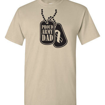 Proud Army Dad Shirt US Army Military Pride Army Pride America Canadian Army Father Mens Great Gift Idea Funny Shirt Trendy Modern B-449