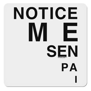 "Notice Me Senpai Triangle Text 4x4"" Square Sticker"