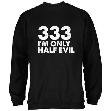 Halloween 333 Half Evil Black Adult Sweatshirt
