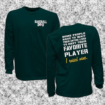 Baseball Dad coach favorite player Im raising mine unisex long sleeve shirt, I Raised Mine tee, baseball coach gift, mine calls me Dad
