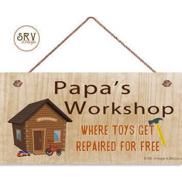 "Papa's Workshop Sign, Where Toys Get Repaird For Free, Gift For Grandpa, Weatherproof, 5"" x 10"" Sign, Shop Sign, Made To Order"