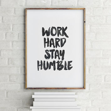 Work Hard Stay Humble Motivational Poster Quote Print Wall Art Inspirational Minimalist Decor Inspirational Print Typography Quote Printable