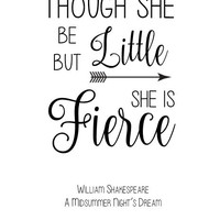 Though she be but little, she is fierce Printable Poster, Digital Print Download, Inspiration motivation, quote, fierce strong brave girl