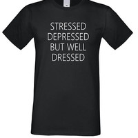 Stressed Depressed But Well Dressed Shirt, Stressed Shirt, Funny Tee, Well Dressed Unisex Shirt, Clothes, Depressed Tshirt, Tumblr Clothes