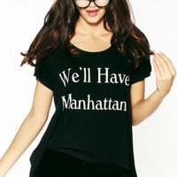 We'll Have Manhattan Lazy Weekend T