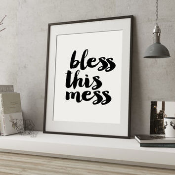 Wall art Print printable quote decor home decor typography print PRINTABLE Bless this Mess hand lettered calligraphy print Teen Room Decor