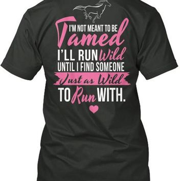 I'm Not Meant to Be Tamed T-Shirt