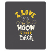 I Love You To the Moon and Back Fleece Throw