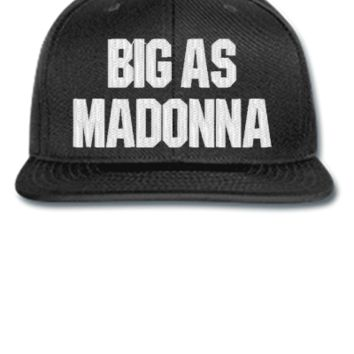 big ass Madonna  - Snapback Hat