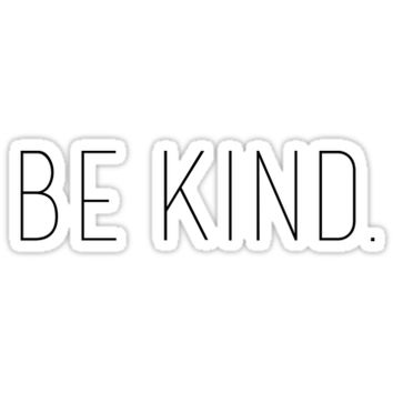 'Be kind' Sticker by kareanddesign