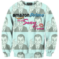 Amazon Prime and Sexy Time Crewneck