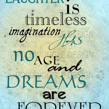 Laughter is timeless. Imagination has no age. And dreams are forever,walt disney,tinkerbell, typography,minimal,room art,wall decor