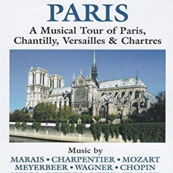 Adriano - Naxos Scenic Musical Journeys Paris A Musical Tour of Paris, Chantilly, Versailles and Chartres