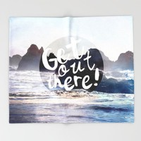 Get Out There! Throw Blanket by RDelean