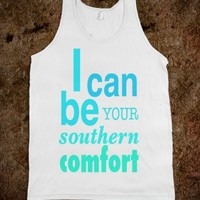 I Can Be Your Southern Comfort