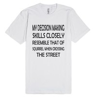 Decision making Skills-Unisex White T-Shirt