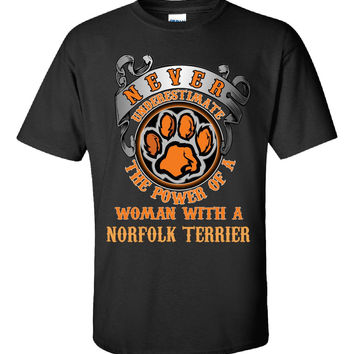 Dog Breed The Power Of A Woman With A NORFOLK TERRIER - Unisex Tshirt