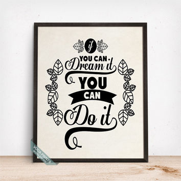 If You Can Dream It You Can Do It Print, Typography Poster, Humorous Print, Motivational Decor, Inspirational Quote, Mothers Day Gift