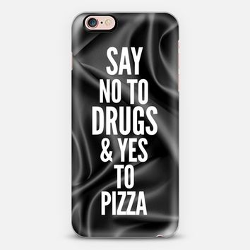 Say no to drugs and yes to pizza iPhone 6s Plus case by Eleaxart   Casetify