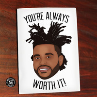 Youre Always Worth It - The Weeknd Lyrics Inspired - Girlfriend or Boyfriend Anniversary Card 5 X 7 Inches