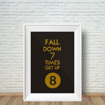 Fall Down 7 Times Get Up 8, (Instant Download) , 300 dpi, Popular Digital Art