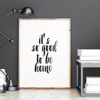"""Printable quotes""""it's so good to be home""""brushes art,wall art decor poster,home decor,dorm room decor,apartment decor,wall decor"""