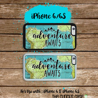 Adventure Awaits Ver 1  iPhone 6S 6 or PLUS  Phone Case Your Trim Choice Hard , Rubber or Tough Cases Travel Quote