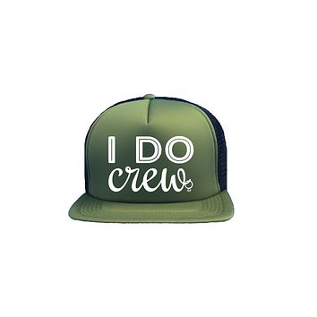 I Do Crew Trucker Hat