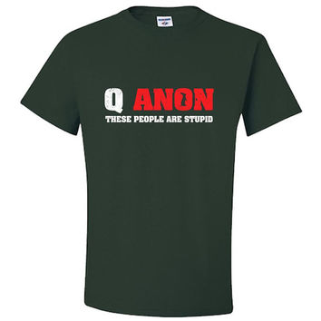 Qanon T-Shirt These People Are Stupid White Rabbit Q Anon Trump Patriotic Awake Larp Conspiracy Theory Distressed Adult Unisex T-Shirt