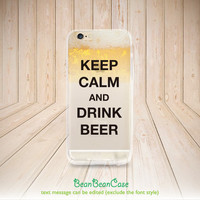 Transparent clear iPhone 6 iPhone 6 Plus case, iPhone 5C iPhone 5s 5 4 4s clear case, Keep Calm and Drink Beer or your custom text (A113)