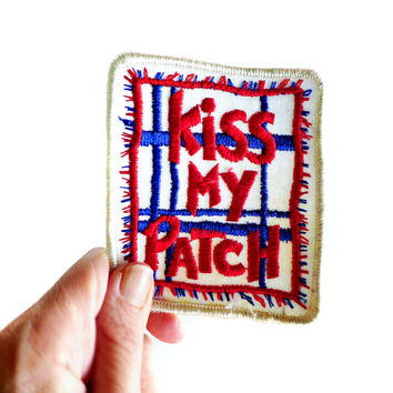 Vintage Kiss Patch, Funny Badge, Joke Patch, Collector Vintage 70s Sew On Patch, Kiss My Patch Embroidered Cloth Patch