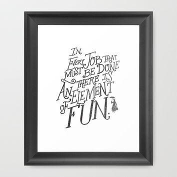 In Every Job That Must Be Done There Is An Element of Fun Framed Art Print by Matthew Taylor Wilson