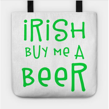 Irish Buy Me A Beer Drinking Green Clover Tote Bag