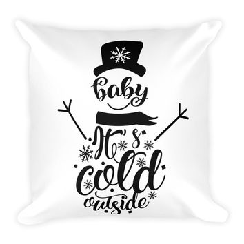 Baby Its Cold Outside - Square Decorative Pillow