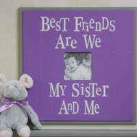 Purple and Gray Nursery Decor - Best Friends Are We Sister - Sign Frame 16x16 Baby Shower Gift
