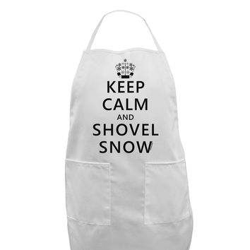Keep Calm and Shovel Snow Adult Apron
