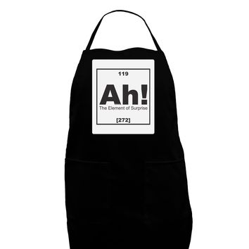 Ah the Element of Surprise Funny Science Panel Dark Adult Apron by TooLoud
