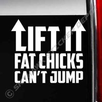 Lift It Funny Bumper Sticker Vinyl Decal Diesel Truck Fat Chick Fit Dodge Ram