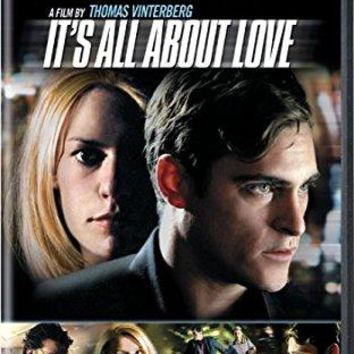 Joaquin Phoenix & Claire Danes & Thomas Vinterberg-It's All About Love