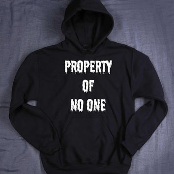 Grunge Property Of No One Hoodie Slogan Sarcastic Creepy Cute Dripping Emo Tumblr Sweatshirt Jumper