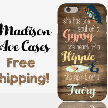 She Has The Soul Of A Gypsy The Heart Of A Hippie & The Spirit Of A Fairy Phone Case