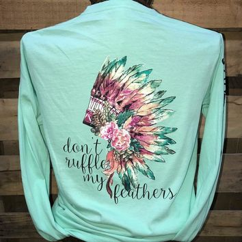 Southern Chics Don't Ruffle My Feathers Feather Headdress Comfort Colors Long Sleeve Girlie Bright T Shirt