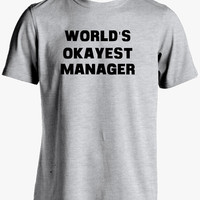 Manager Shirt-World's Okayest Manager T Shirt
