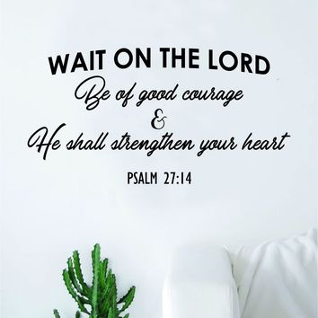 Wait on the Lord Psalm Quote Wall Decal Sticker Bedroom Home Room Art Vinyl Inspirational Motivational Teen Decor Religious Bible Verse God Blessed Spiritual