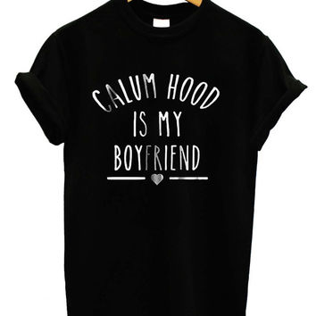 Calum Hood is My Boyfriend shirt